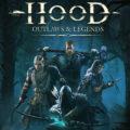 Hood: Outlaws & Legends News